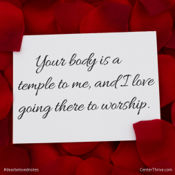 Your body is a temple to me…