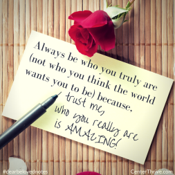 Always be who you truly are…