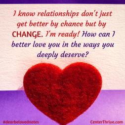 I know relationships don't just get better by chance…