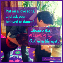 Put on a love song, and ask your beloved to dance!