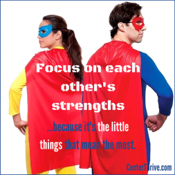 Focus on each other's strengths!