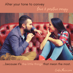 Alter your tone to convey love & positive energy.