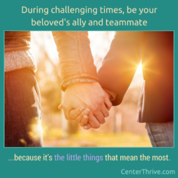 During challenging times, be your beloved's ally and teammate