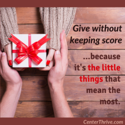 Give without keeping score.
