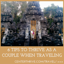 6 Tips to Thrive as a Couple When Traveling (+ pics from our trips!)