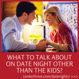 What to Talk About on Date Night Other Than the Kids?