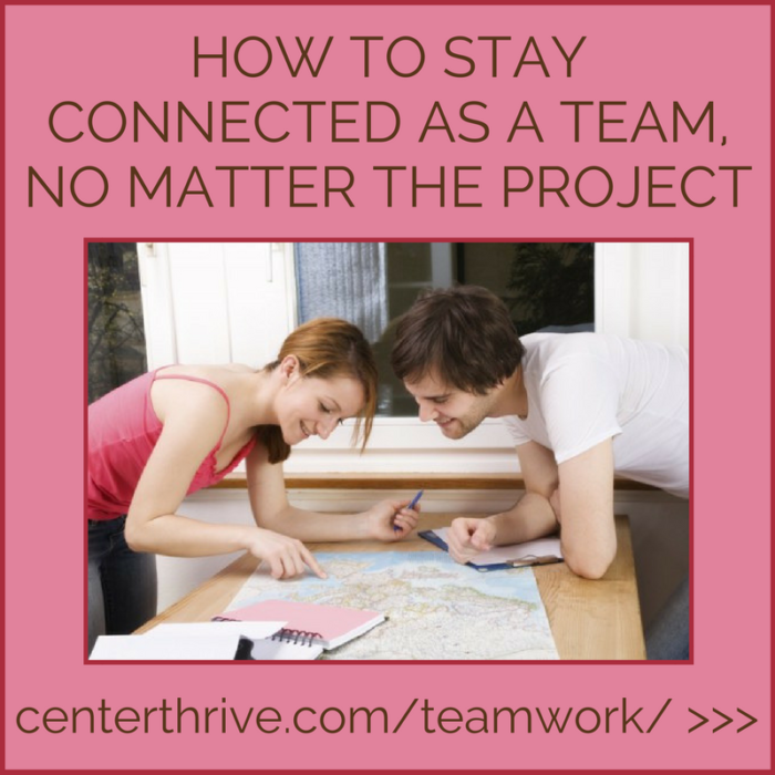 How to Stay Connected As a Team, No Matter the Project