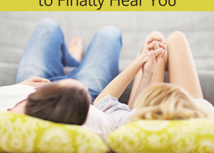 How to Get Your Beloved to Finally Hear You