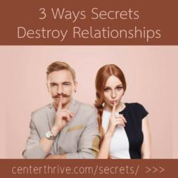 3 Ways Secrets Destroy Relationships
