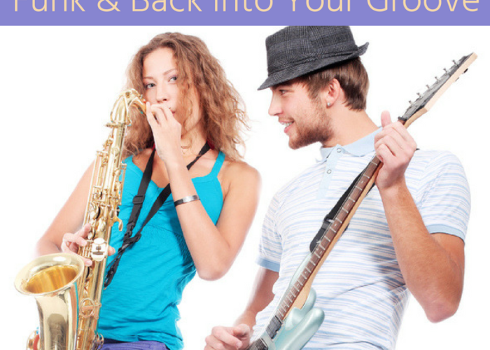 2 Ways to Get Out of Your Funk & Back Into Your Groove