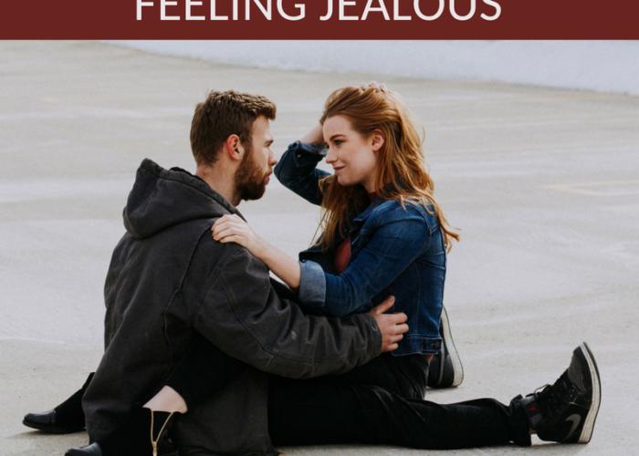 4 Tips When You're Feeling Jealous