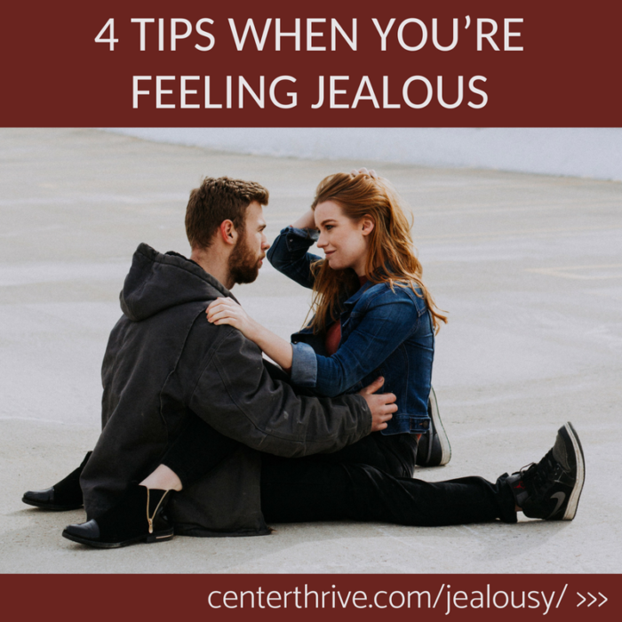 4 Tips When You're Feeling Jealous