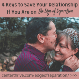 4 Keys to Save Your Relationship If You Are on the Edge of Separation