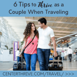 6 Tips to Thrive as a Couple When Traveling (PLUS+ pics from our trips!)