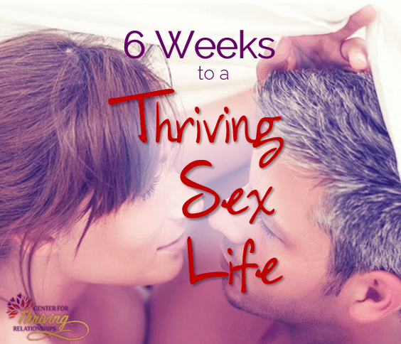6 Weeks to a Thriving Sex Life