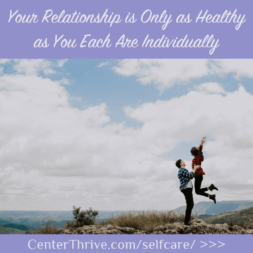 Your Relationship is Only as Healthy as You Each Are Individually